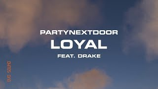 PARTYNEXTDOOR   Loyal Feat. Drake [Official Instrumental]