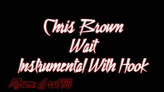 Chris Brown Ft. Trey Songz & The Game - Wait (Instrumental With Hook)