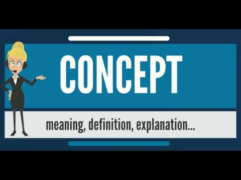 What Is CONCEPT? What Does CONCEPT Mean? CONCEPT Meaning, Definition & Explanation Mp3