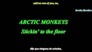 Arctic Monkeys - Stickin' to the floor (inglés y español)