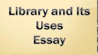 essay on importance of library in english  free video search site  essay on library and its uses english essay for class