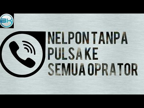 Video NELPON TANPA PULSA KE SEMUA OPRATOR