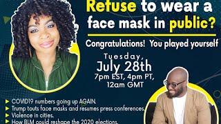 Refuse to wear a face mask in Public? Congratulations. You played yourself.