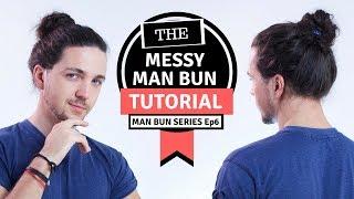 ✅ Messy Man Bun Tutorial -  Man Bun Monthly Ep6