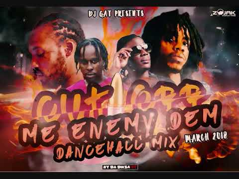 CUT OFF ME ENEMY DEM DANCEHALL FT MAVADO/POPCAAN/DAPPA P/ MARCH 2018 1876899-5643