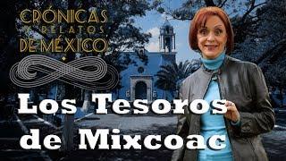 Crónicas y relatos de México - Los tesoros de Mixcoac