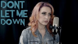 The Chainsmokers ft. Daya - 'Don't Let Me Down' (Cover by The Animal In Me)