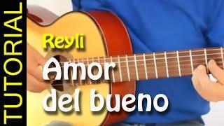 Como tocar AMOR DEL BUENO en Guitarra