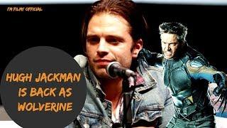 "Avengers 4: End Game | Sebastian Stan Says ""Hugh Jackman Will Return as Wolverine"" - 2018"
