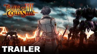 Trails of Cold Steel III - Trial By Fire - Gameplay Trailer (PS4)