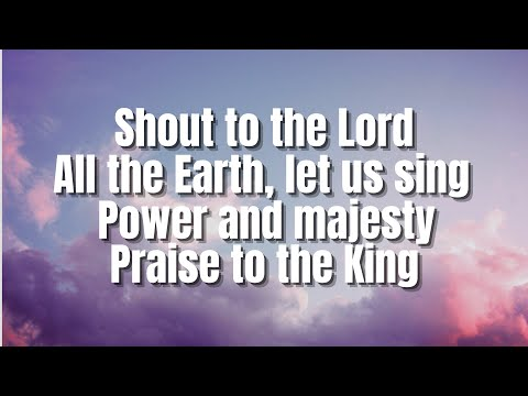 Shout To The Lord   Hillsong (Featuring Darlene Zschech)