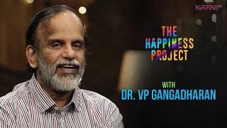 Dr. VP Gangadharan - The Happiness Project - Kappa TV
