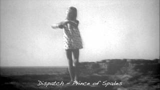 Dispatch | Prince Of Spades