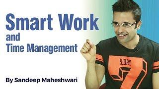 Smart Work & Time Management - By Sandeep Maheshwari I Hindi