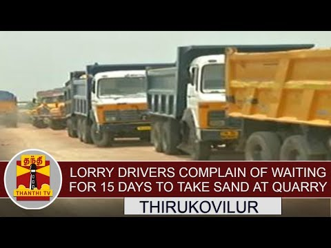 Lorry Drivers complain of waiting for 15 days to take sand at Thirukovilur Sand Quarry