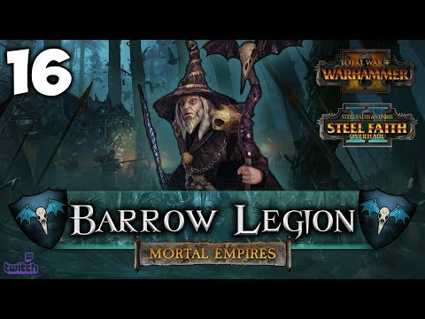 THE CONQUEST OF MAN! Total War: Warhammer 2 - Mortal Empires Campaign [SFO] - Barrow Legion #16