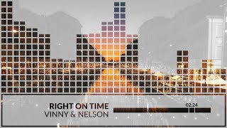 Vinny & Nelson   Right On Time (Radio Edit)