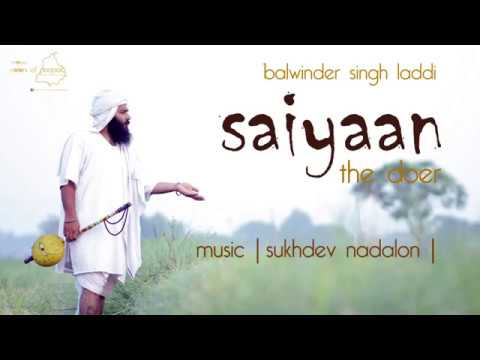 Saiyaan The Doer  Balwinder Singh Laddi