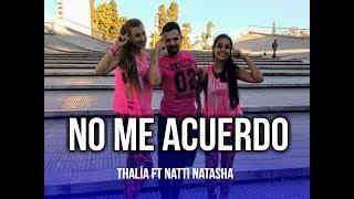 No Me Acuerdo - Thalía ft. Natti Natasha | KF Dance | Coreografía Zumba®