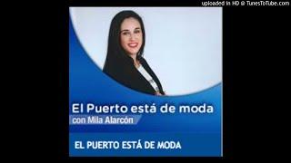 """Entrevista con Mila Alarcón en el Programa """"El Puerto esta de Moda"""""""