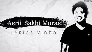 Aerii Sakhi Morae   Papon   Official Lyrical Video   - YouTube