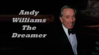 Andy Williams..........The Dreamer.
