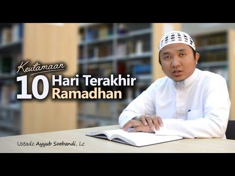 Video Serial Ceramah Pendek Madinah: Keutamaan 10 Hari Terakhir Ramadhan_Ust. Ayyub Soebandi, Lc