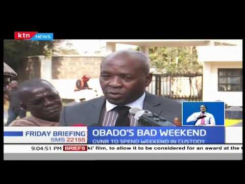 Obado to spend weekend in police cell