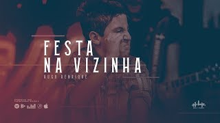 Hugo Henrique   Festa Na Vizinha (DVD Só Dessa Vez)