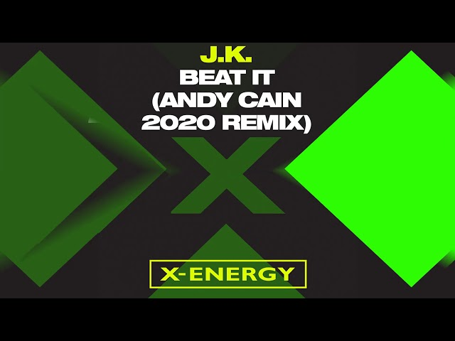 J.K. - Beat It (Andy Cain 2020 Remix) [Official]