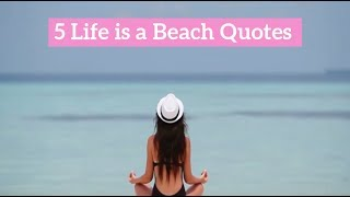 5 Life Is A Beach Quotes