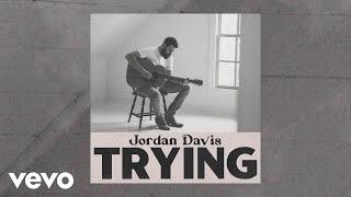 Jordan Davis Trying