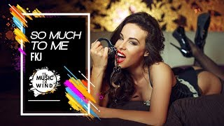 FKJ   So Much To Me | No Copyright Music | The Music Of Wind