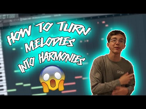How to Turn Your Melodies Into Harmonies