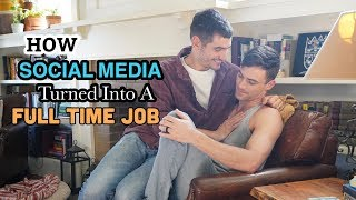 HOW SOCIAL MEDIA TURNED INTO A FULL TIME JOB | GAY COUPLE | PJ AND THOMAS