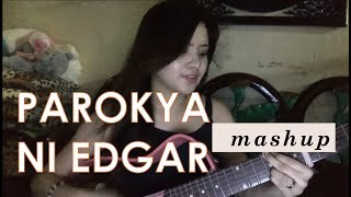 Parokya ni edgar songs (Mashup)