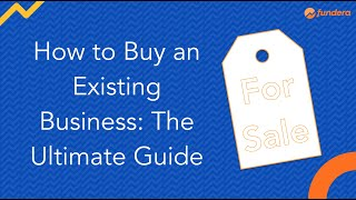 How to Buy an Existing Business: The Ultimate Guide