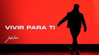 Josh Urias - Vivir Para Ti