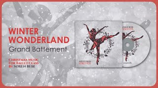 Winter Wonderland (Grand Battement - fast) Christmas Music for Ballet Class
