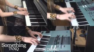 Something Piano & Keyboard cover TVXQ/DBSK(東方神起)