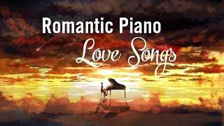 Best Beautiful Romantic Piano Music