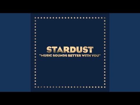 Stardust Music Sounds Better With You Radio Edit
