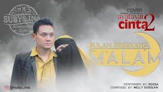 """OST. AYAT-AYAT CINTA 2 """"BULAN DIKEKANG MALAM"""" COVER BY: SUBY-INA (ROMANTIC DUO)"""