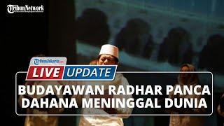 LIVE UPDATE: Budayawan Radhar Panca Dahana Meninggal setelah 21 Tahun Cuci Darah