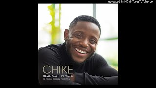 Chike Beautiful People (2018 MUSIC, NIGERIAN JAMZ)