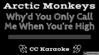 Arctic Monkeys • Why'd You Only Call Me When You're High (CC) [Karaoke Instrumental Lyrics]