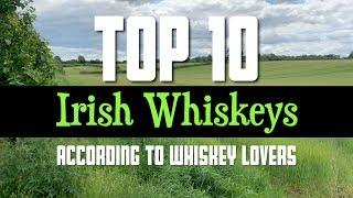 Top 10 Irish Whiskeys (according To Whiskey Lovers)