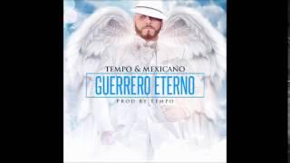 Tempo y Mexicano   Guerrero Eterno Official Audio