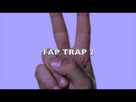 FAP TRAP 2