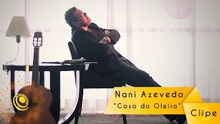 Nani Azevedo - Casa do Oleiro (Video Oficial)